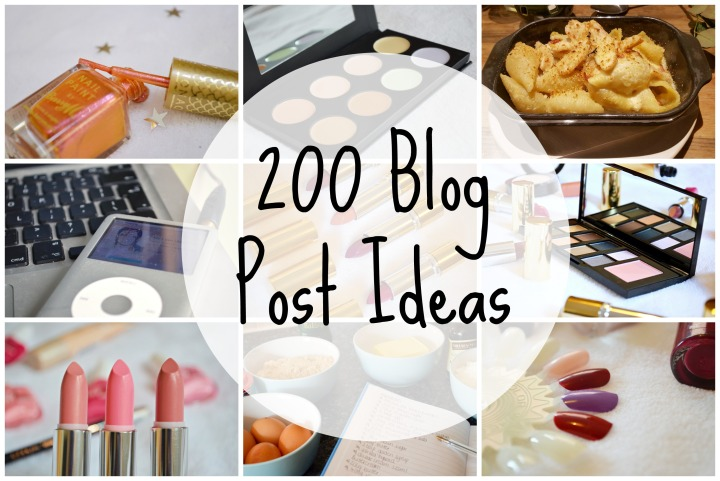 200 Beauty/Lifestyle/Food Blog Post Ideas