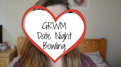 GRWM   Date Night  Bowling