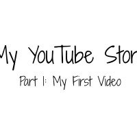 My YouTube Story: The First Video