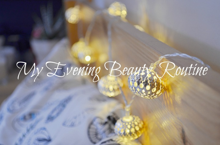 My Evening BeautyRoutine