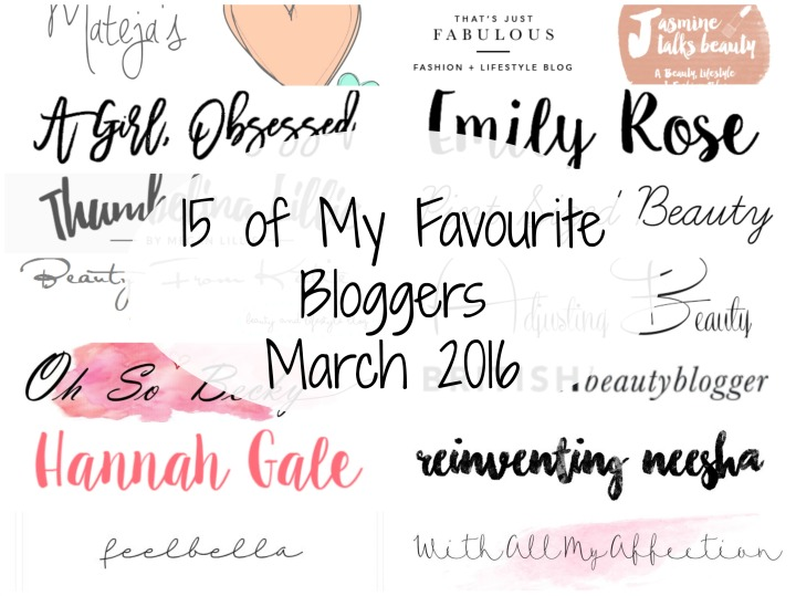 15 of My Favourite Bloggers | April 2016