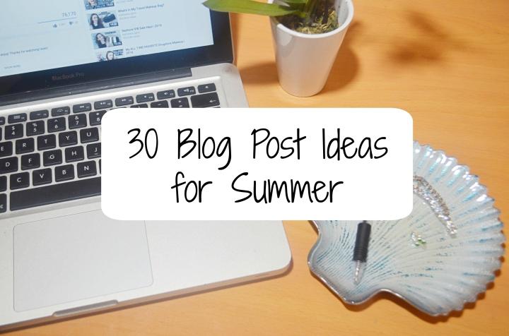 30 blog post ideas for summer