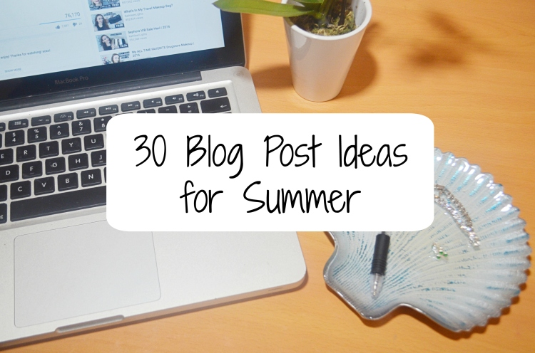 30 blog post ideas for summer
