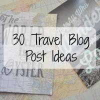 30 Travel Blog Posts