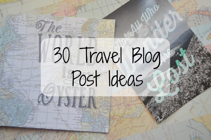 30 Travel Blog Posts