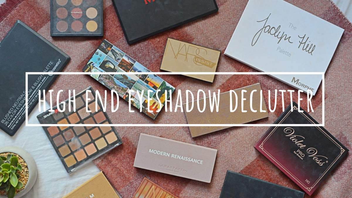 High End Eyeshadow Palettes | Makeup Declutter 18/19