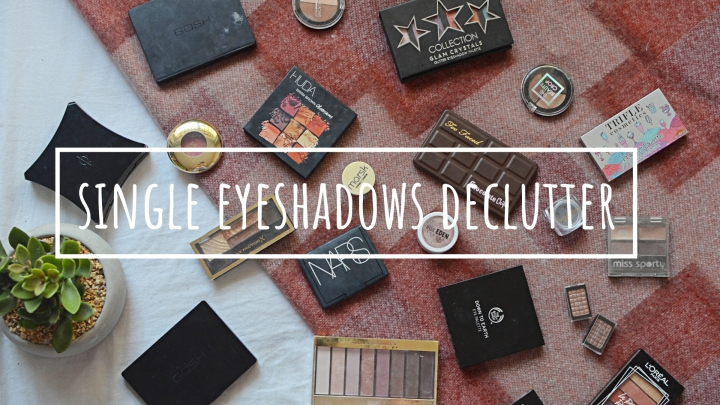 Single Eyeshadows | Makeup Declutter 18/19