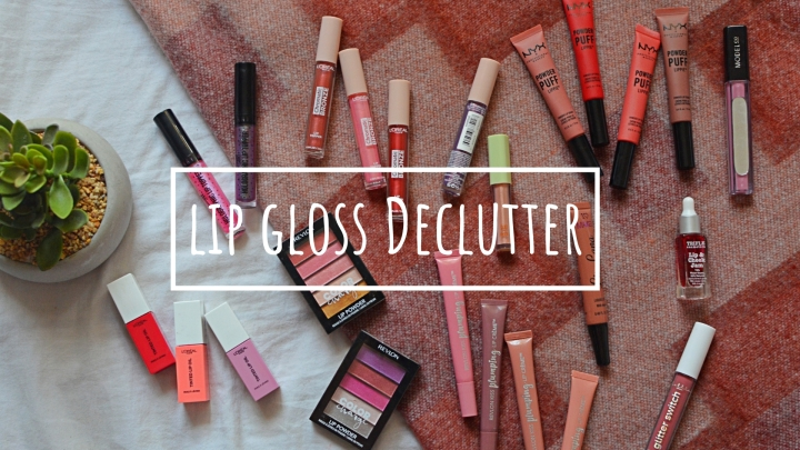 Lip Gloss | Makeup Declutter 18/19