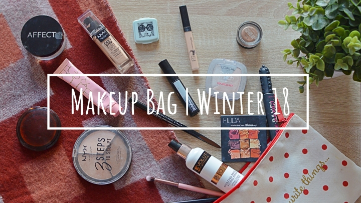 My Makeup Bag | Winter 18