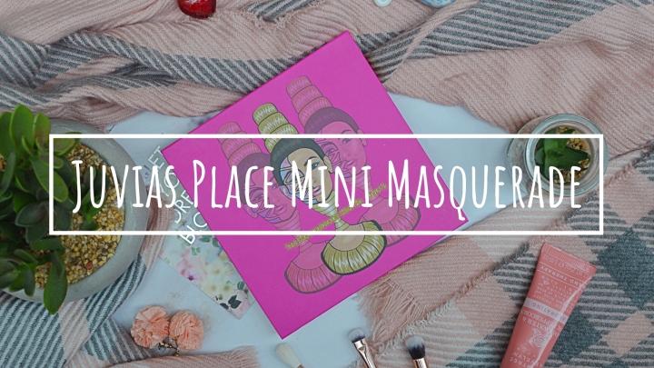 Worth The Hype? | Juvias Place Mini MasqueradePalette