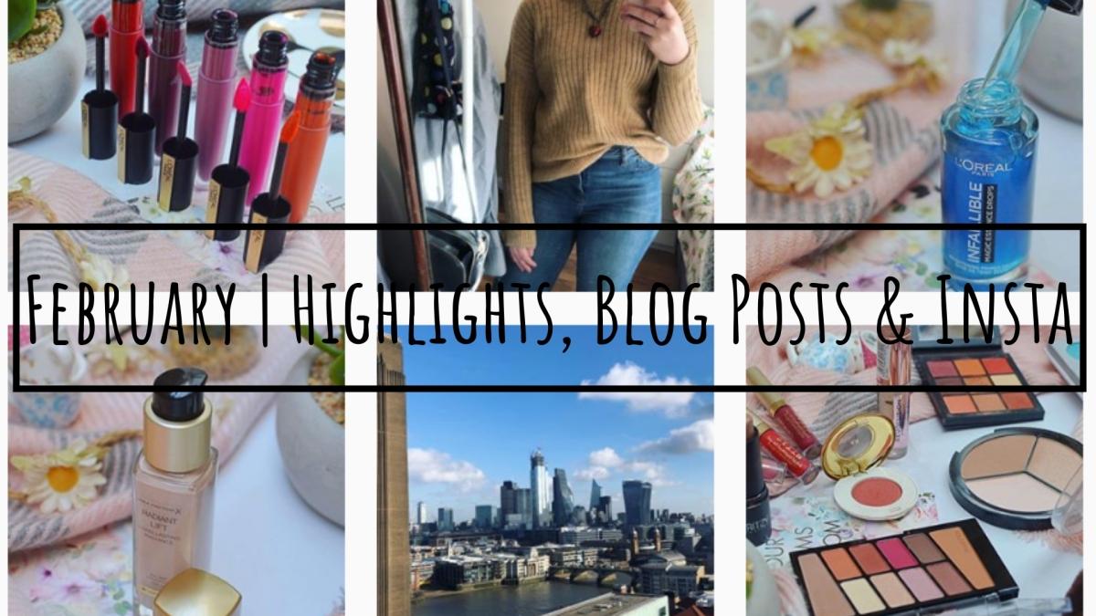 February | Highlights, Blog Posts & Insta