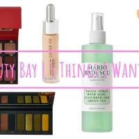 Beauty Bay |5 Things I Want RN