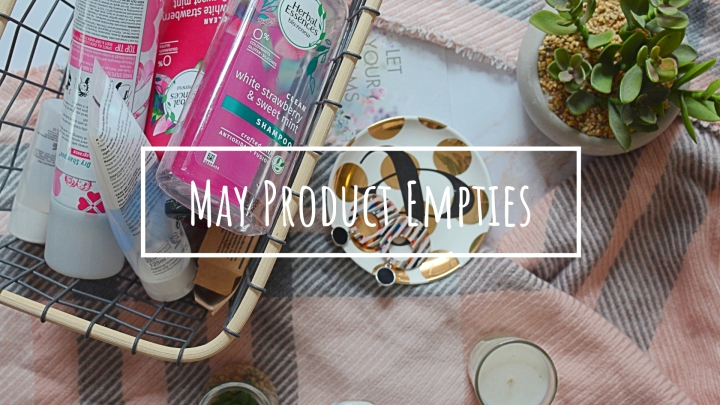 May Product Empties | Would IRepurchase?