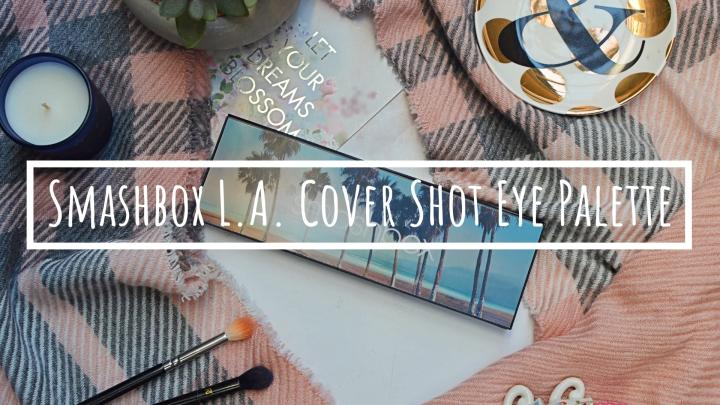 Review | Smashbox L.A. Cover Shot EyePalette