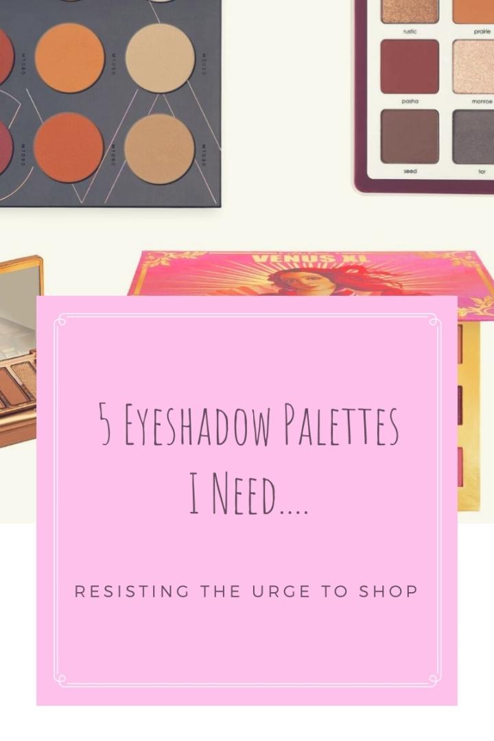 5 Eyeshadow Palettes I Need Top Image