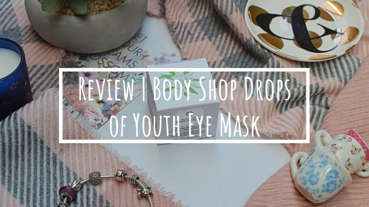Review | Body Shop Drops of Youth Eye Mask